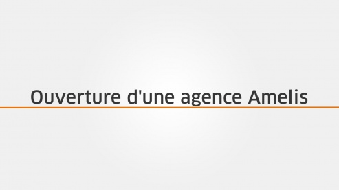 Ouverture d'une agence Amelis